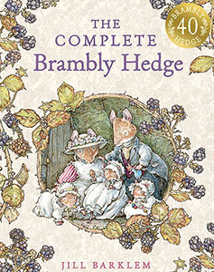 40th Year Anniversary Edition for The Complete Brambly Hedge